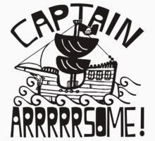 Captain Arrrsome! by RNobles