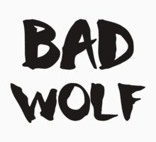 Bad Wolf  by Freak Clothing