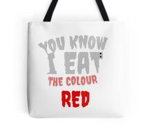 I Eat The Colour Red Tote Bag