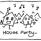 House Party by mouseman