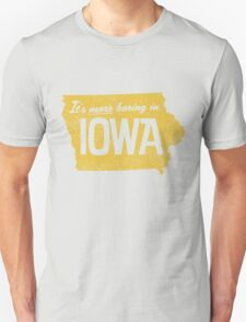 It's More Boring In Iowa T-Shirt