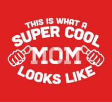 this is what super cool mom looks like by Dei Hendrick