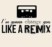 Change you like a remix by Gitta Jocson