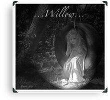 ...Willow... Canvas Print
