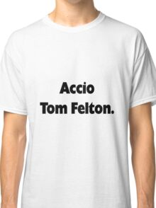 Accio Tom Felton Classic T-Shirt