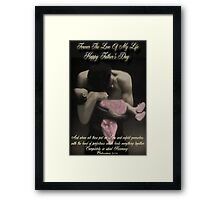 ❤‿❤FOREVER THE LOVE OF MY LIFE -HAPPY FATHER'S DAY (BIBLICAL TEXT)❤‿❤ Framed Print