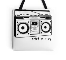 A Boombox Is Not A Toy Tote Bag