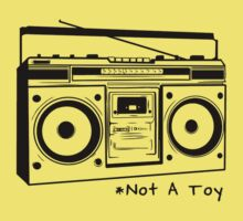 A Boombox Is Not A Toy Kids Clothes