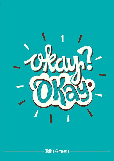 The Fault In Our Stars: Okay? Okay by Risa Rodil