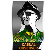 Casual Observer Poster