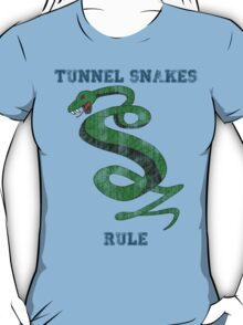 Tunnel Snakes Rule T-Shirt