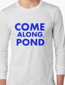 Come alond, Pond Long Sleeve T-Shirt