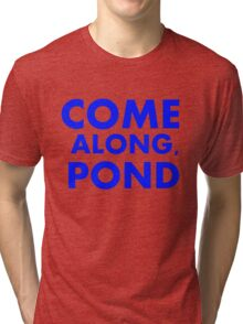 Come alond, Pond Tri-blend T-Shirt