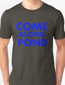 Come alond, Pond T-Shirt