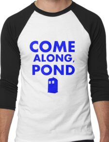 Come alond, Pond (With TARDIS)  Men's Baseball ¾ T-Shirt