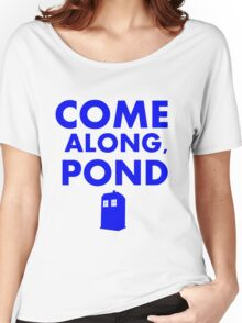 Come alond, Pond (With TARDIS)  Women's Relaxed Fit T-Shirt