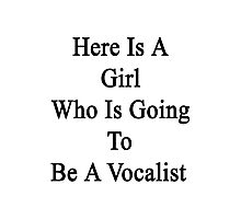 Here Is A Girl Who Is Going To Be A Vocalist  Photographic Print