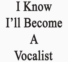 I Know I'll Become A Vocalist  by supernova23