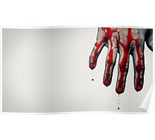 Bloody hand Poster