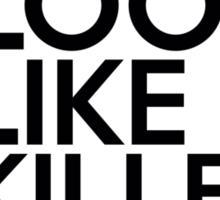 Do I Look Like A Killer To You? Sticker