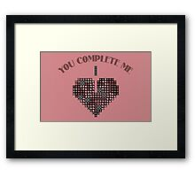 You complete me Framed Print