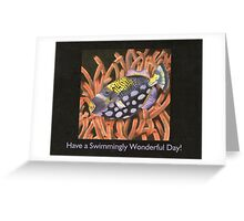 Have a Swimmingly Wonderful Day Greeting Card