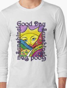 Good Day Sunshine! Long Sleeve T-Shirt