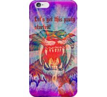let's get this party started! iPhone Case/Skin
