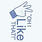 """Oh I """"Like"""" That! - iPhone Case by BabyJesus"""