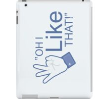 "Oh I ""Like"" That! - iPad Case iPad Case/Skin"