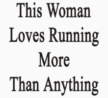 This Woman Loves Running More Than Anything  by supernova23