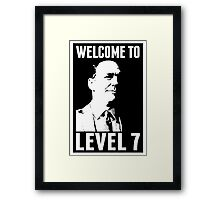 Welcome to Level 7 Framed Print