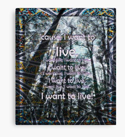 I want to live Canvas Print