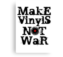 Make Vinyls Not War - Music and Peace DJ! T-Shirt Design Canvas Print