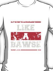 Like a Bawse T-Shirt