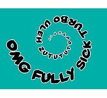 Omg That Fully Sick Turbo Uleh - Tee / Sticker Gag Design - Black Photographic Print