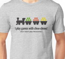 I play games with choo-choos! Unisex T-Shirt