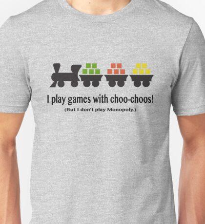 I play games with choo-choos! Unisex T-Shirt