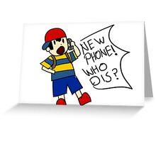 NEW PHONE WHO DIS? Greeting Card