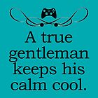 A True Gentleman Keeps his Calm Cool by maezors
