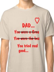 DAD... ♥ Classic T-Shirt