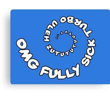 Omg That Fully Sick Turbo Uleh - Sticker / Tee Gag Design - White Canvas Print
