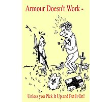 Armour Doesn't Work Photographic Print