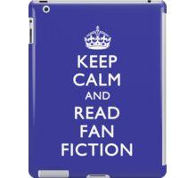 KEEP CALM & READ FAN FICTION iPad Case/Skin