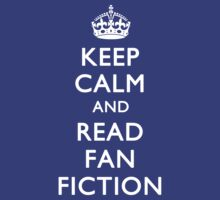 KEEP CALM & READ FAN FICTION by june25thfoto