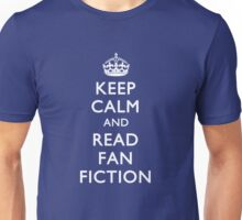 KEEP CALM & READ FAN FICTION Unisex T-Shirt
