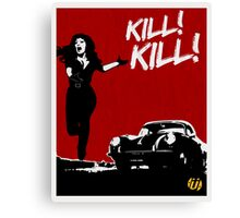 KILL! KILL! Canvas Print