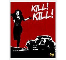 KILL! KILL! Photographic Print