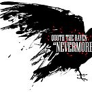 "Quoth The Raven ""NeverMore"" by Joshua Hill"