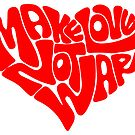 Make Love Not War vers. 3 by Simply Josh Designs